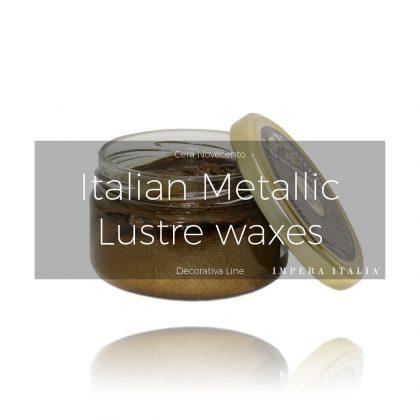 Italian metallic lustre waxes